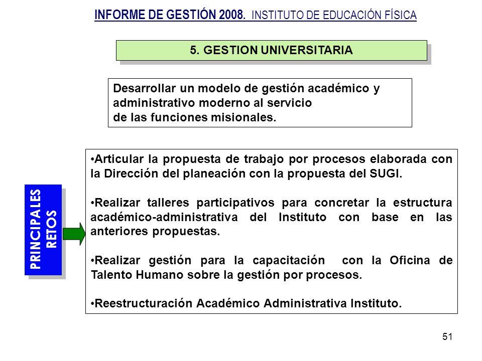 51 PRINCIPALES RETOS PRINCIPALES RETOS Articular la propuesta de trabajo por procesos elaborada con la Dirección del planeación con la propuesta del S