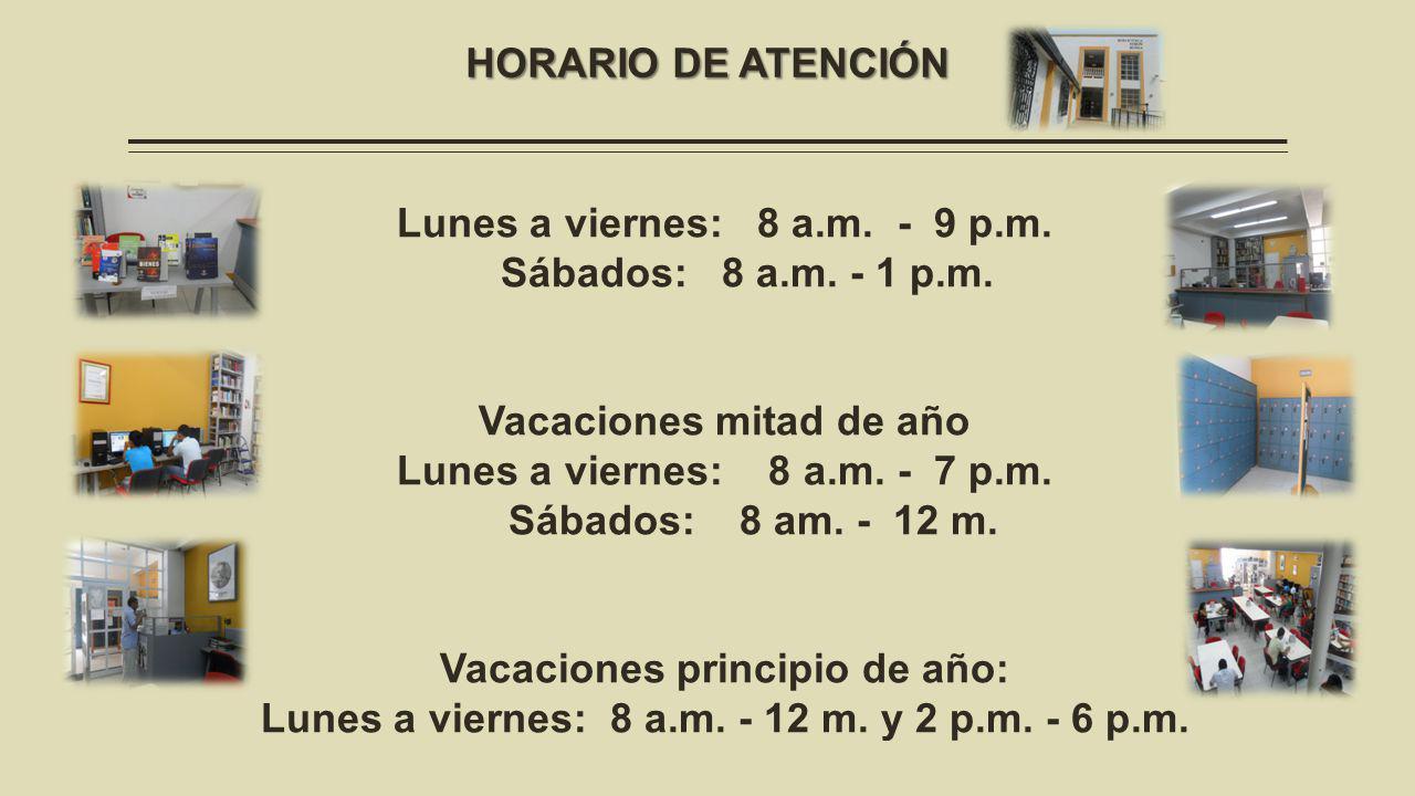 HORARIO DE ATENCIÓN Lunes a viernes: 8 a.m. - 9 p.m.