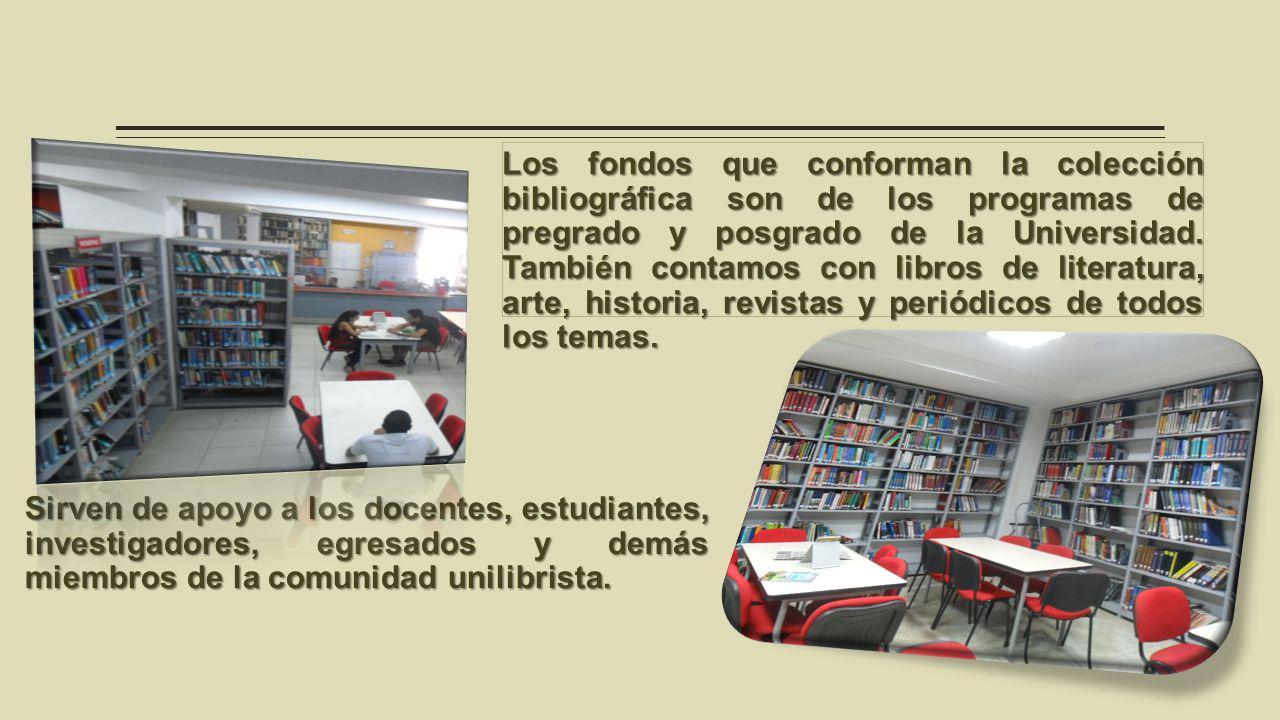 Los fondos que conforman la colección bibliográfica son de los programas de pregrado y posgrado de la Universidad.
