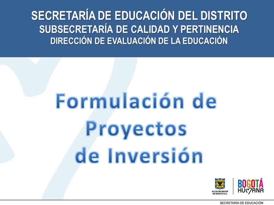 SECRETARÍA DE EDUCACIÓN DEL DISTRITO SUBSECRETARÍA DE CALIDAD Y PERTINENCIA DIRECCIÓN DE EVALUACIÓN DE LA EDUCACIÓN