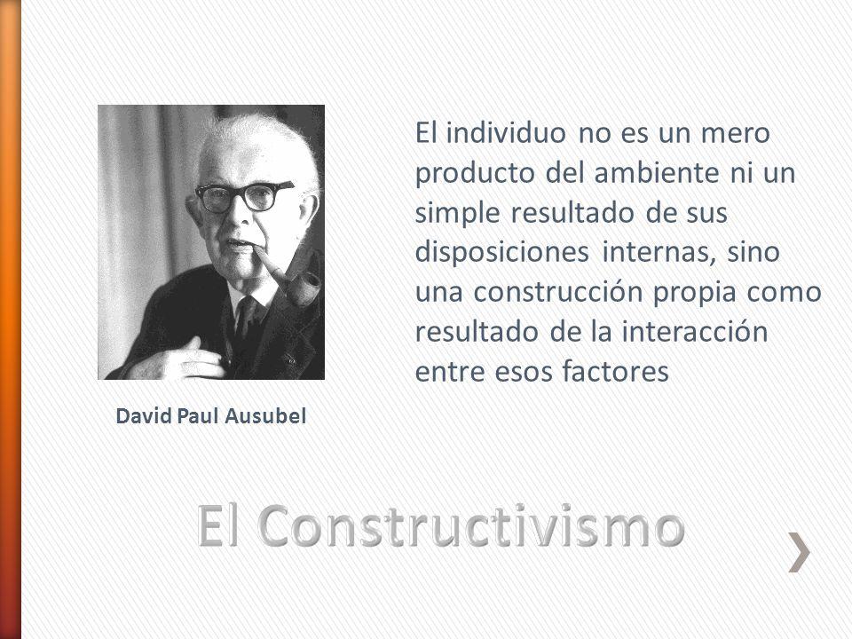 El individuo no es un mero producto del ambiente ni un simple resultado de sus disposiciones internas, sino una construcción propia como resultado de