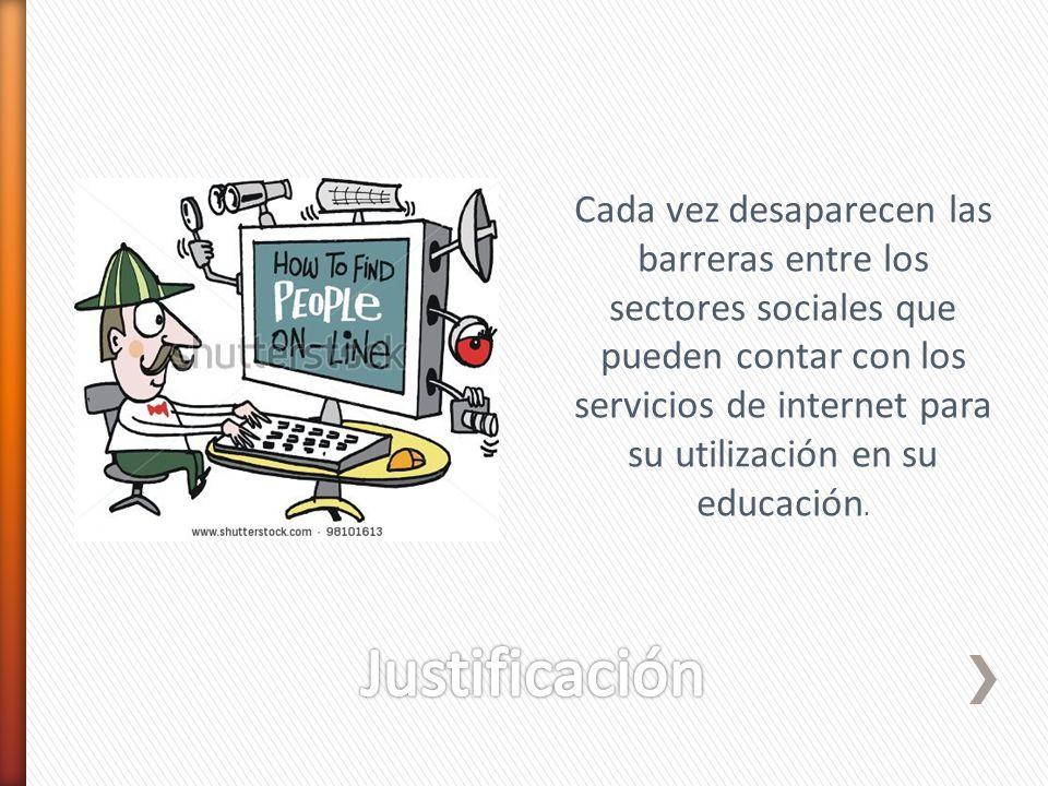Cada vez desaparecen las barreras entre los sectores sociales que pueden contar con los servicios de internet para su utilización en su educación.