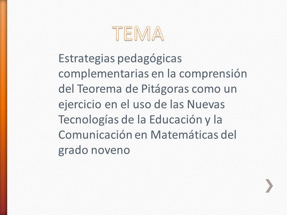 Estrategias pedagógicas complementarias en la comprensión del Teorema de Pitágoras como un ejercicio en el uso de las Nuevas Tecnologías de la Educaci