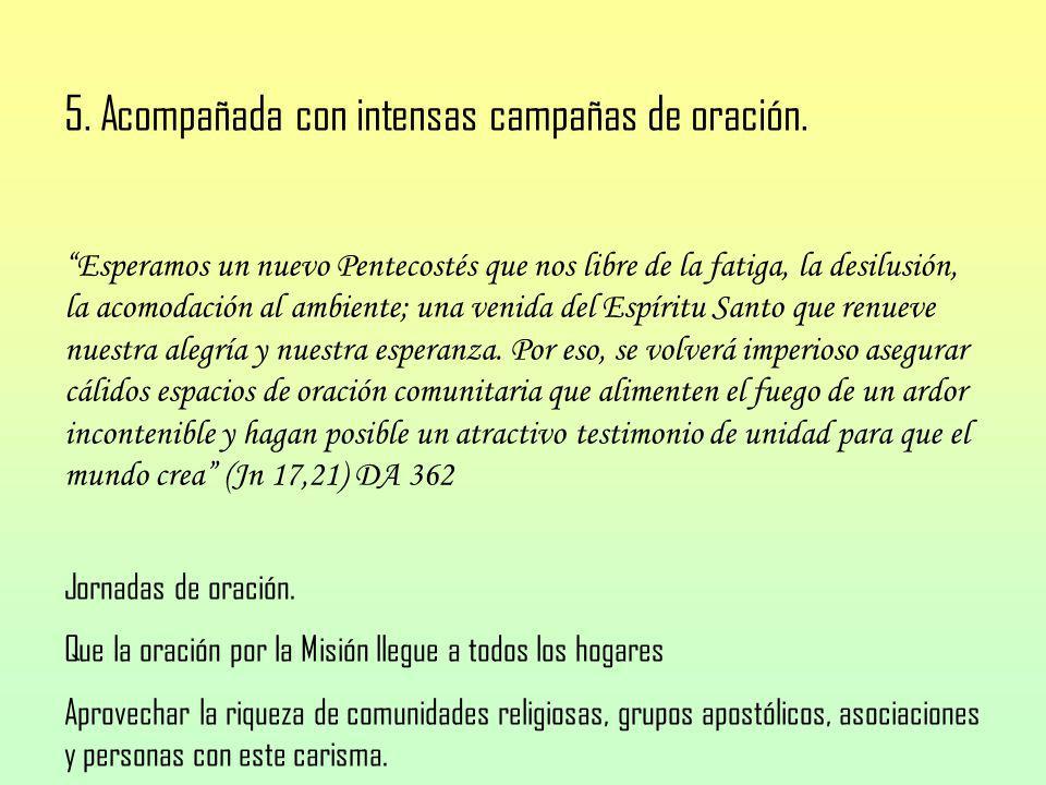 5. Acompañada con intensas campañas de oración.