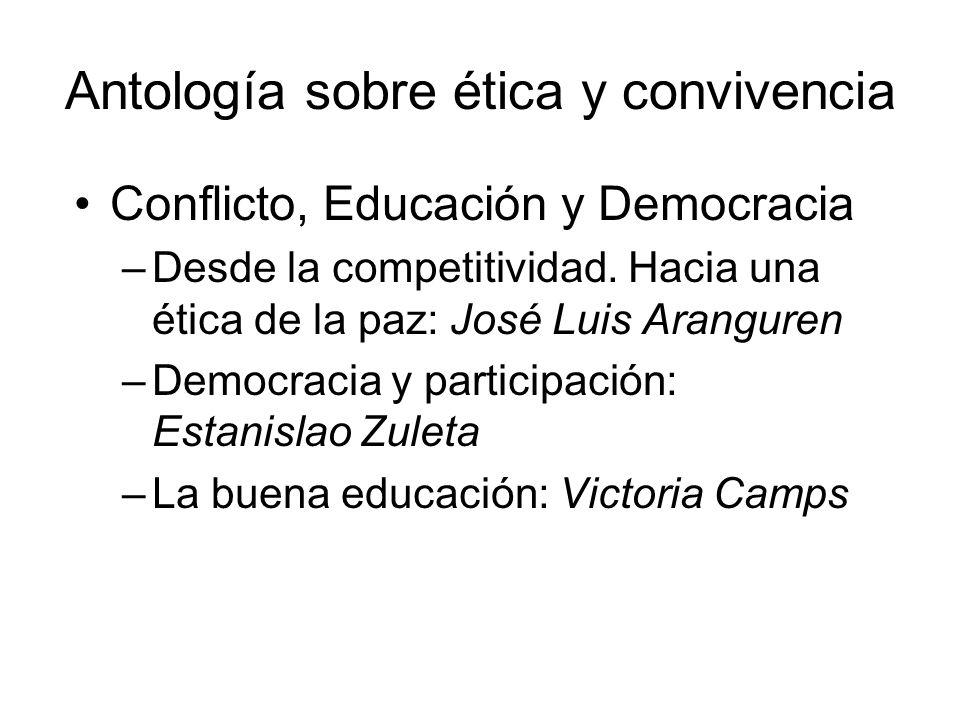 Antología sobre ética y convivencia Conflicto, Educación y Democracia –Desde la competitividad. Hacia una ética de la paz: José Luis Aranguren –Democr