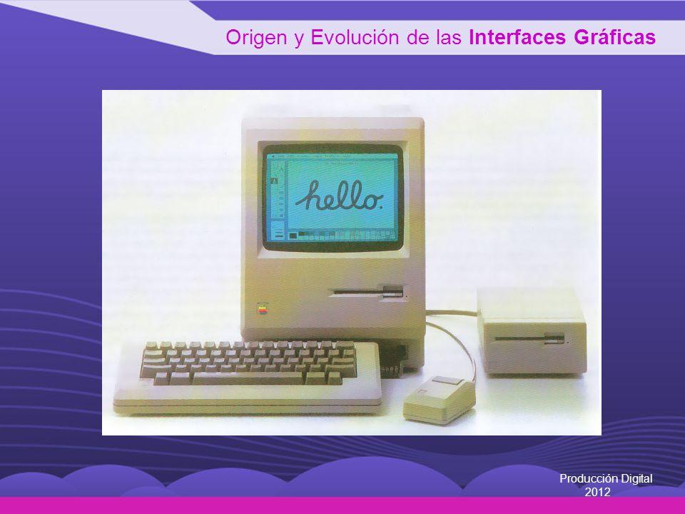 Origen y Evolución de las Interfaces Gráficas Producción Digital 2012