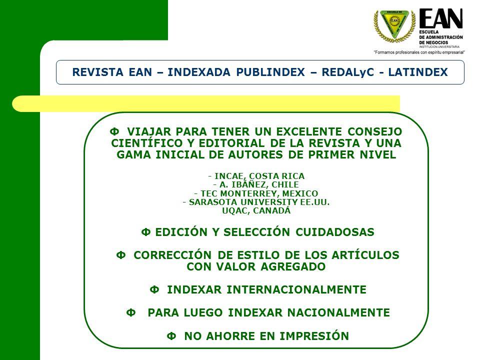 REVISTA EAN – INDEXADA PUBLINDEX – REDALyC - LATINDEX Φ VIAJAR PARA TENER UN EXCELENTE CONSEJO CIENTÍFICO Y EDITORIAL DE LA REVISTA Y UNA GAMA INICIAL DE AUTORES DE PRIMER NIVEL - INCAE, COSTA RICA - A.