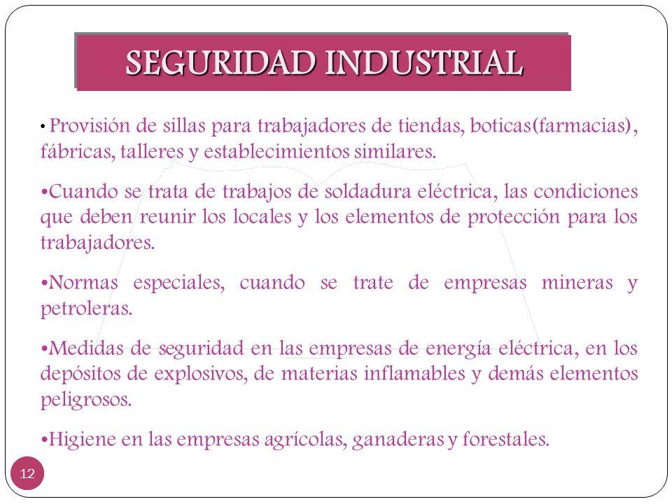 SEGURIDAD INDUSTRIAL 12 Provisión de sillas para trabajadores de tiendas, boticas(farmacias), fábricas, talleres y establecimientos similares. Cuando