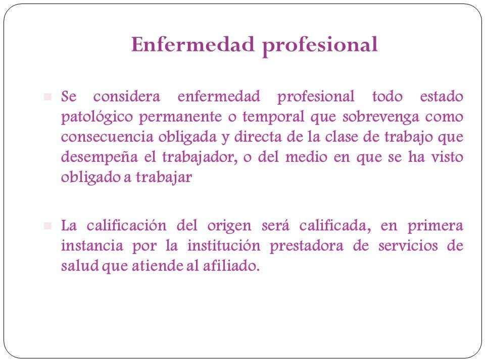 Se considera enfermedad profesional todo estado patológico permanente o temporal que sobrevenga como consecuencia obligada y directa de la clase de tr