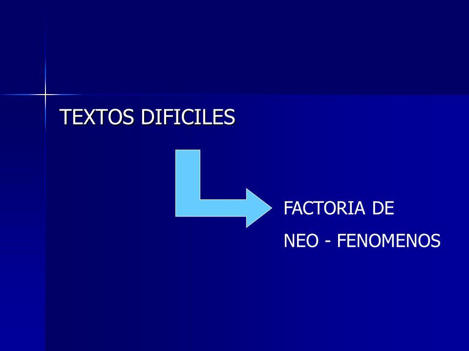 TEXTOS DIFICILES FACTORIA DE NEO - FENOMENOS