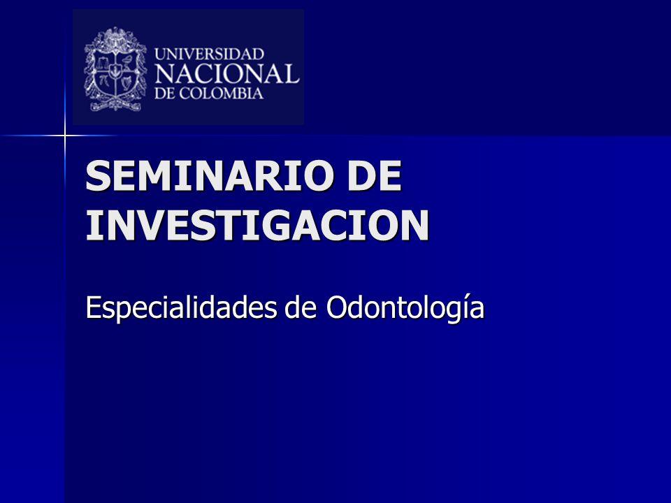 SEMINARIO DE INVESTIGACION Especialidades de Odontología