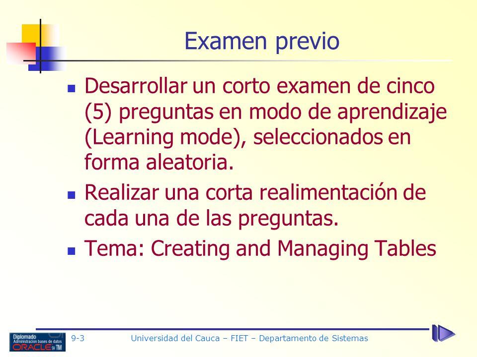9-3 Universidad del Cauca – FIET – Departamento de Sistemas Desarrollar un corto examen de cinco (5) preguntas en modo de aprendizaje (Learning mode), seleccionados en forma aleatoria.