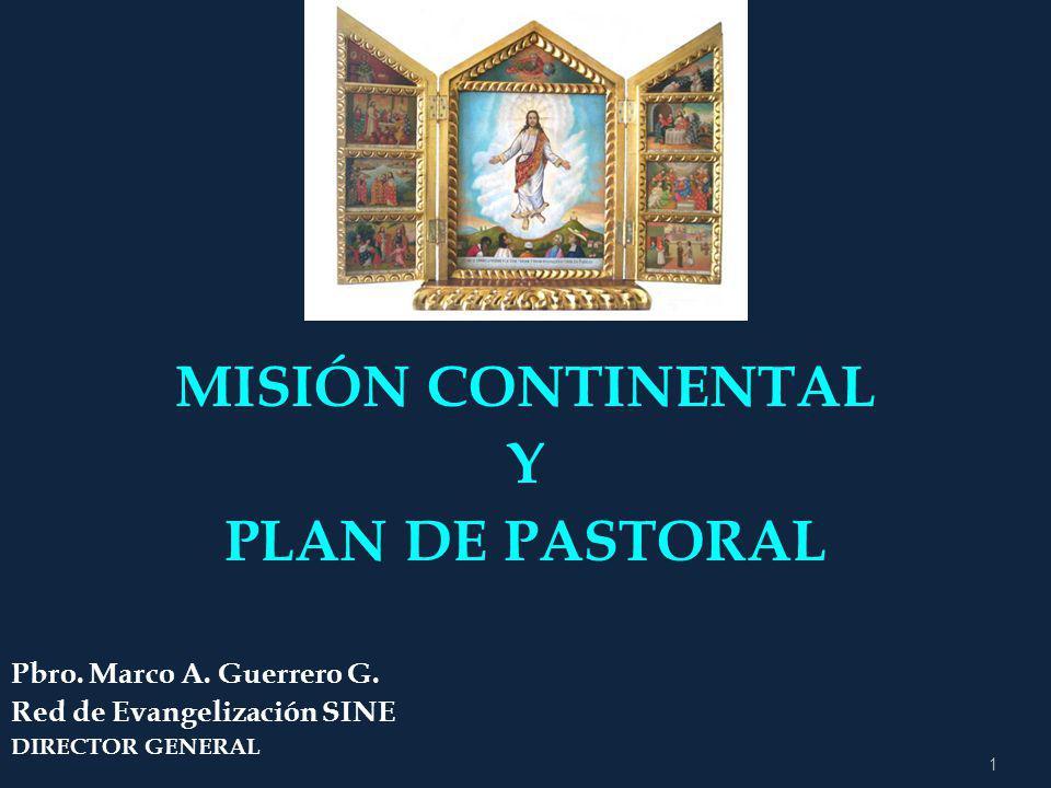 1 MISIÓN CONTINENTAL Y PLAN DE PASTORAL Pbro.Marco A.