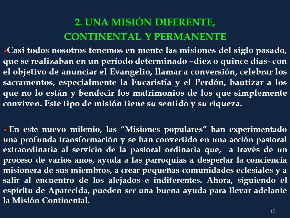 14 ITINERARIO DE LA MISIÓN CONTINENTAL 1. LA MISIÓN CONTINENTAL EN CAMINO Uno de los compromisos centrales de Aparecida fue despertar la conciencia di