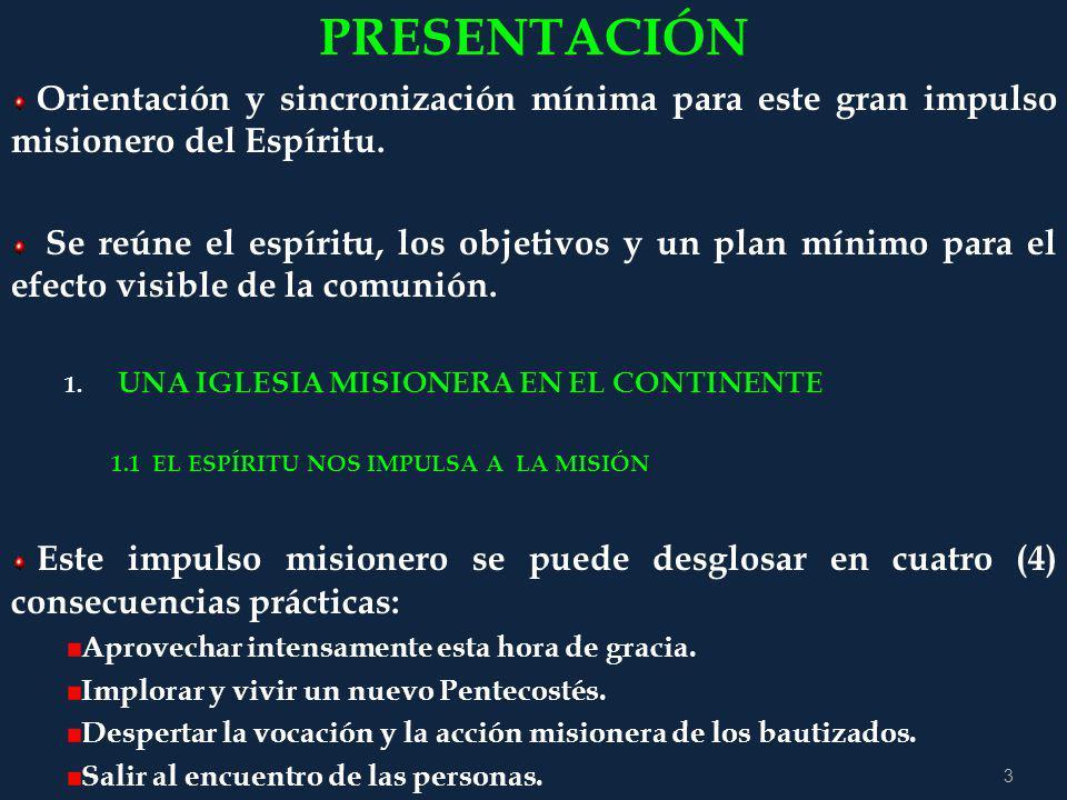 3 PRESENTACIÓN Orientación y sincronización mínima para este gran impulso misionero del Espíritu.