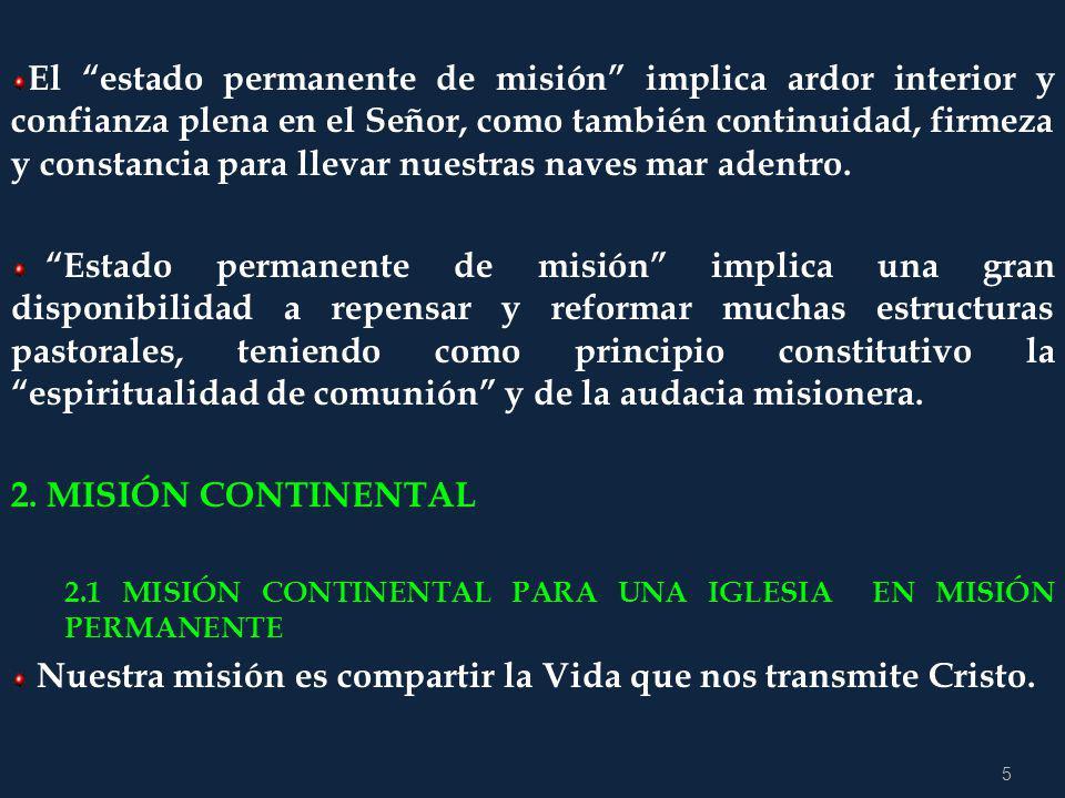 5 El estado permanente de misión implica ardor interior y confianza plena en el Señor, como también continuidad, firmeza y constancia para llevar nuestras naves mar adentro.