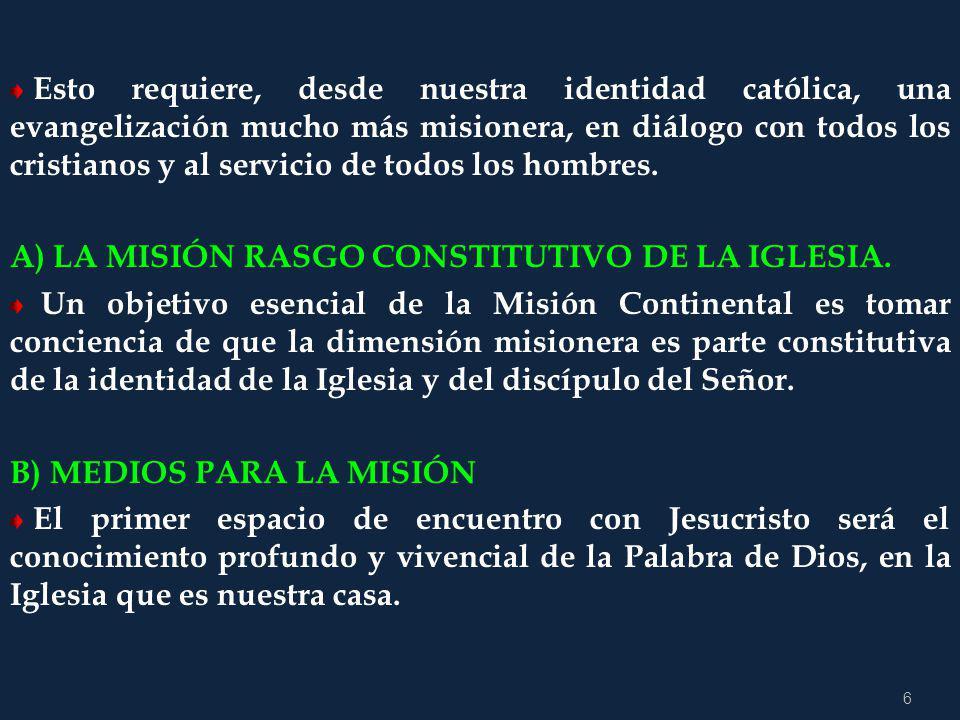 6 Esto requiere, desde nuestra identidad católica, una evangelización mucho más misionera, en diálogo con todos los cristianos y al servicio de todos los hombres.