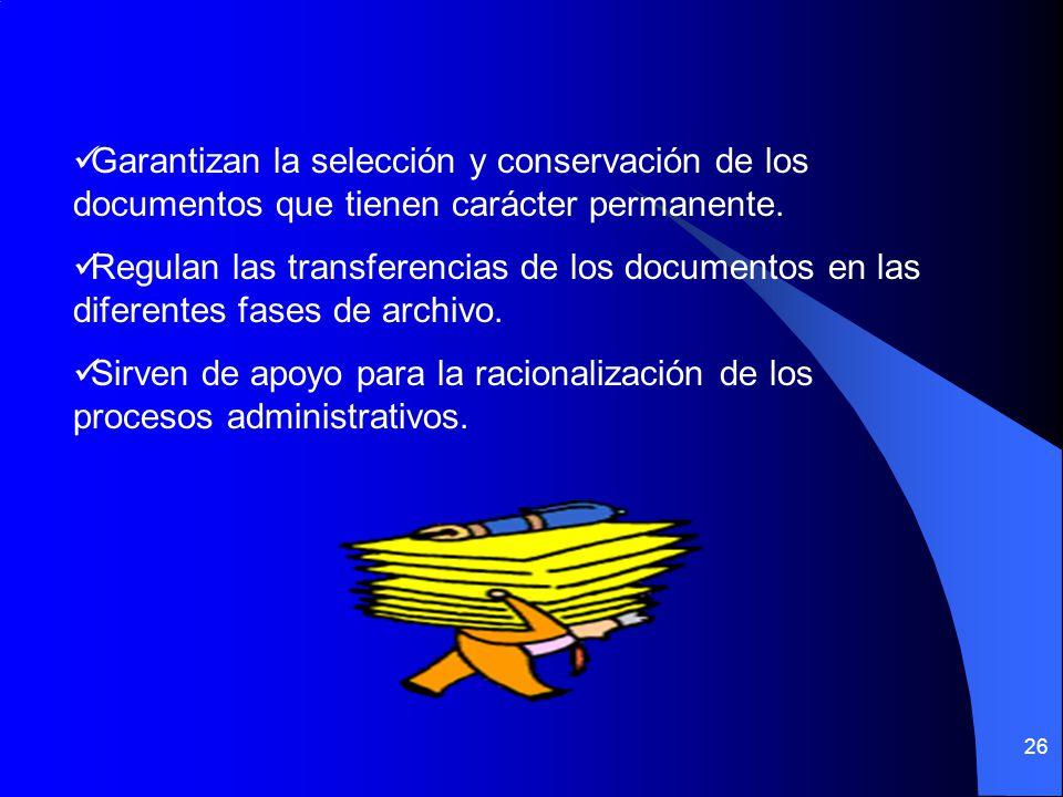 26 Garantizan la selección y conservación de los documentos que tienen carácter permanente.