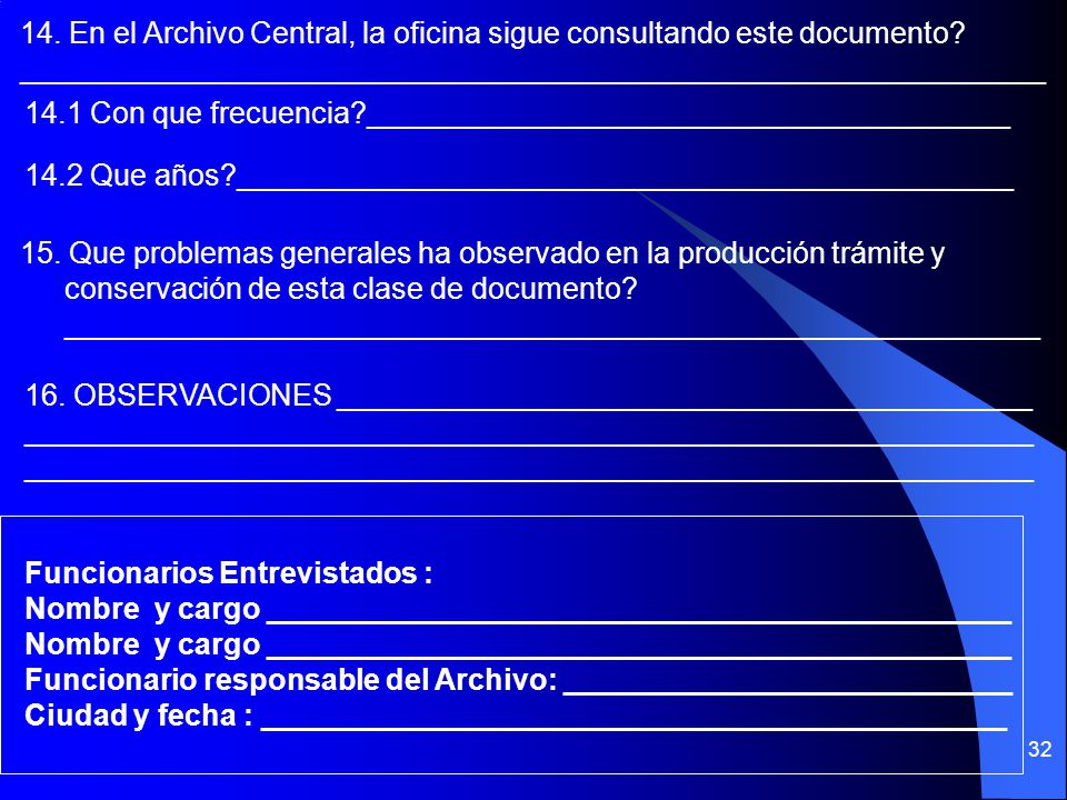 32 14.En el Archivo Central, la oficina sigue consultando este documento.