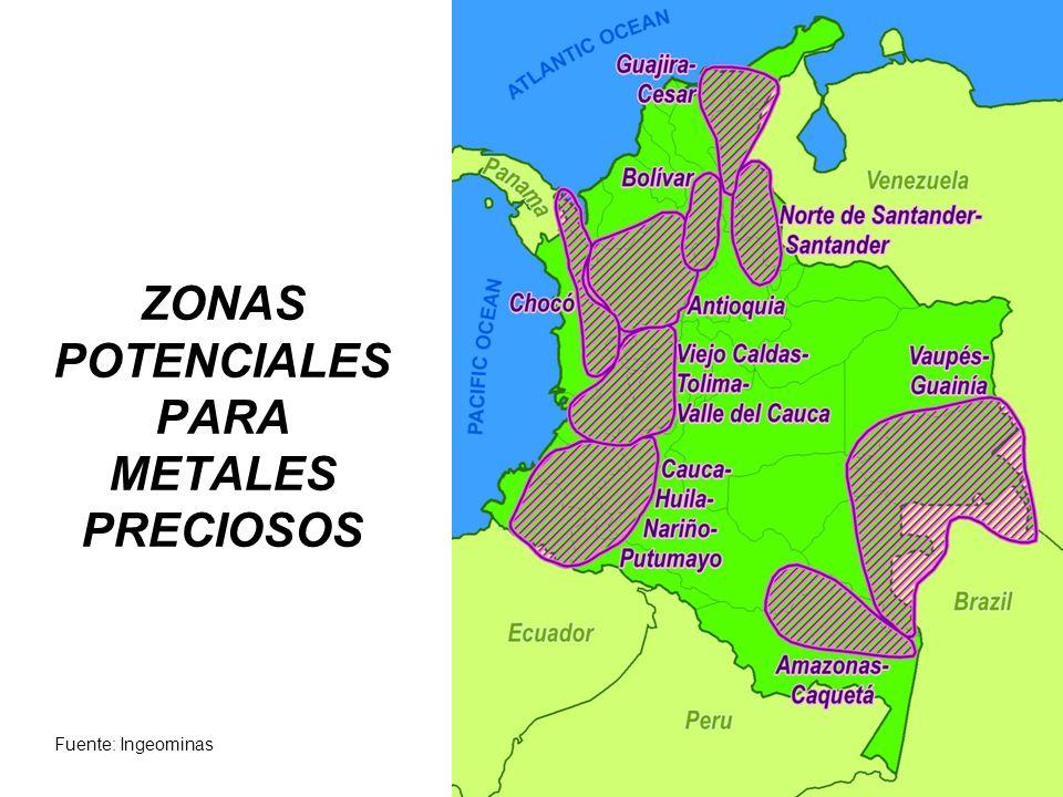 ZONAS POTENCIALES PARA METALES PRECIOSOS Fuente: Ingeominas
