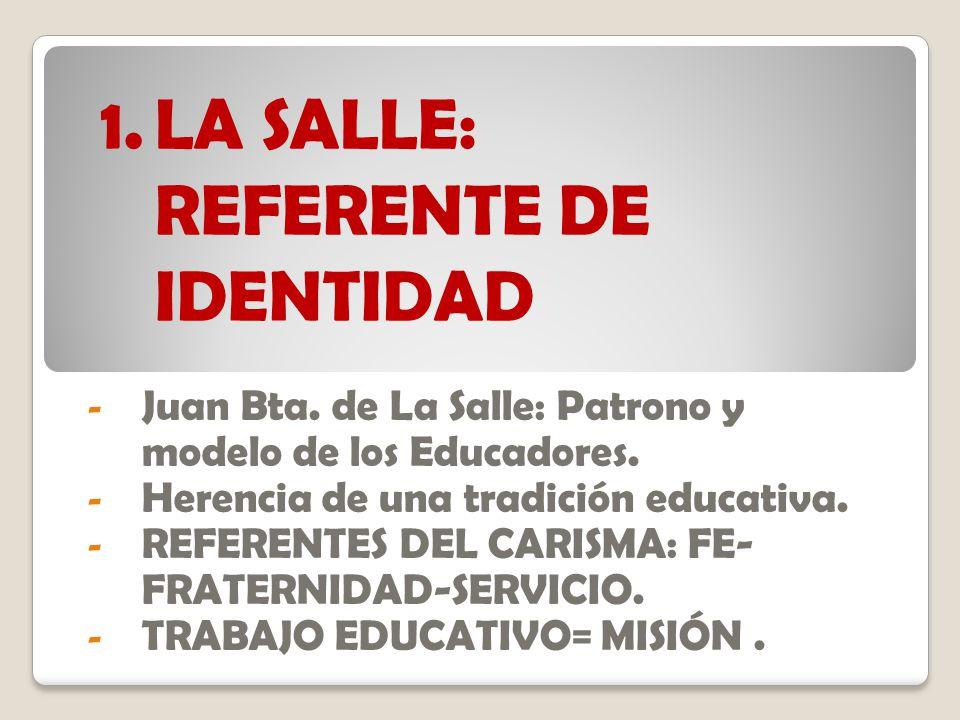- Juan Bta.de La Salle: Patrono y modelo de los Educadores.