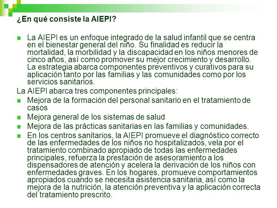 ¿En qué consiste la AIEPI? La AIEPI es un enfoque integrado de la salud infantil que se centra en el bienestar general del niño. Su finalidad es reduc
