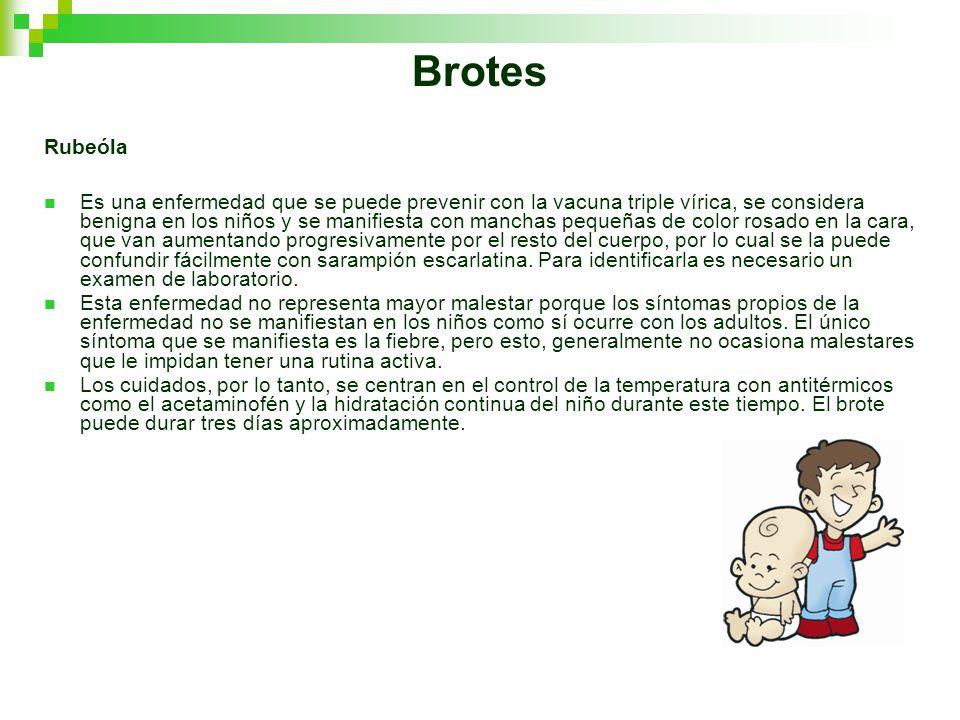 Brotes Rubeóla Es una enfermedad que se puede prevenir con la vacuna triple vírica, se considera benigna en los niños y se manifiesta con manchas pequ