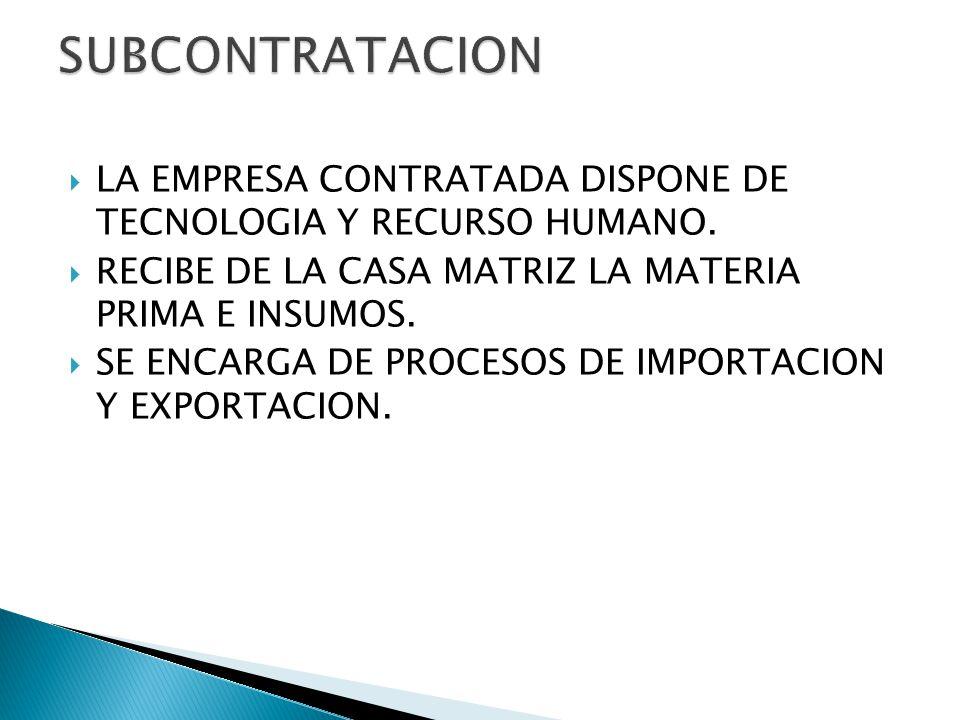 LA EMPRESA CONTRATADA DISPONE DE TECNOLOGIA Y RECURSO HUMANO.