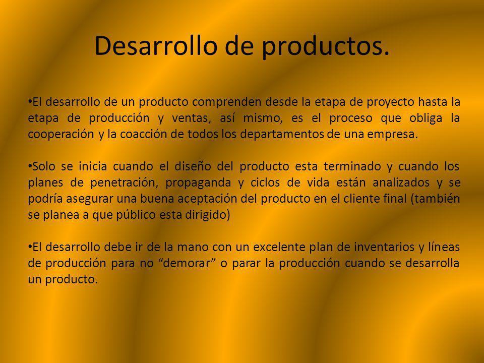 Desarrollo de productos. El desarrollo de un producto comprenden desde la etapa de proyecto hasta la etapa de producción y ventas, así mismo, es el pr