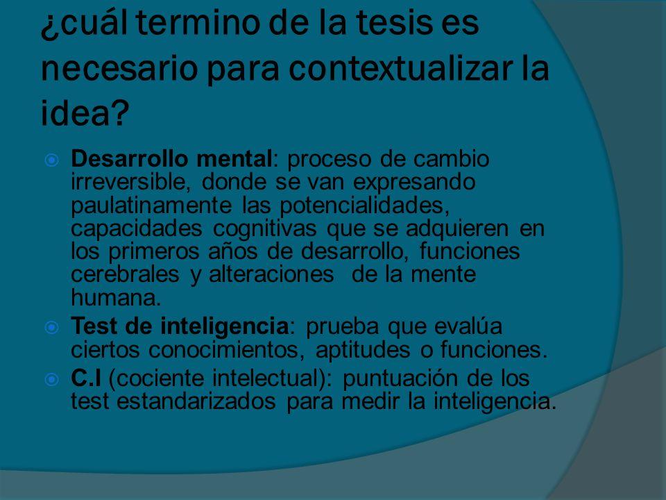 ¿cuál termino de la tesis es necesario para contextualizar la idea.