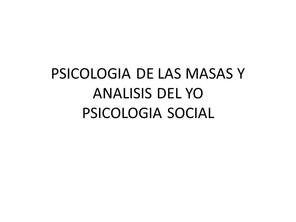 Psicología social Habíamos dicho dos cosas esenciales para definir la psicología social desde Freud la semana pasada: 1.
