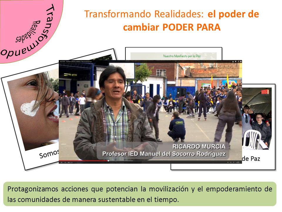 Protagonizamos acciones que potencian la movilización y el empoderamiento de las comunidades de manera sustentable en el tiempo. Transformando Realida