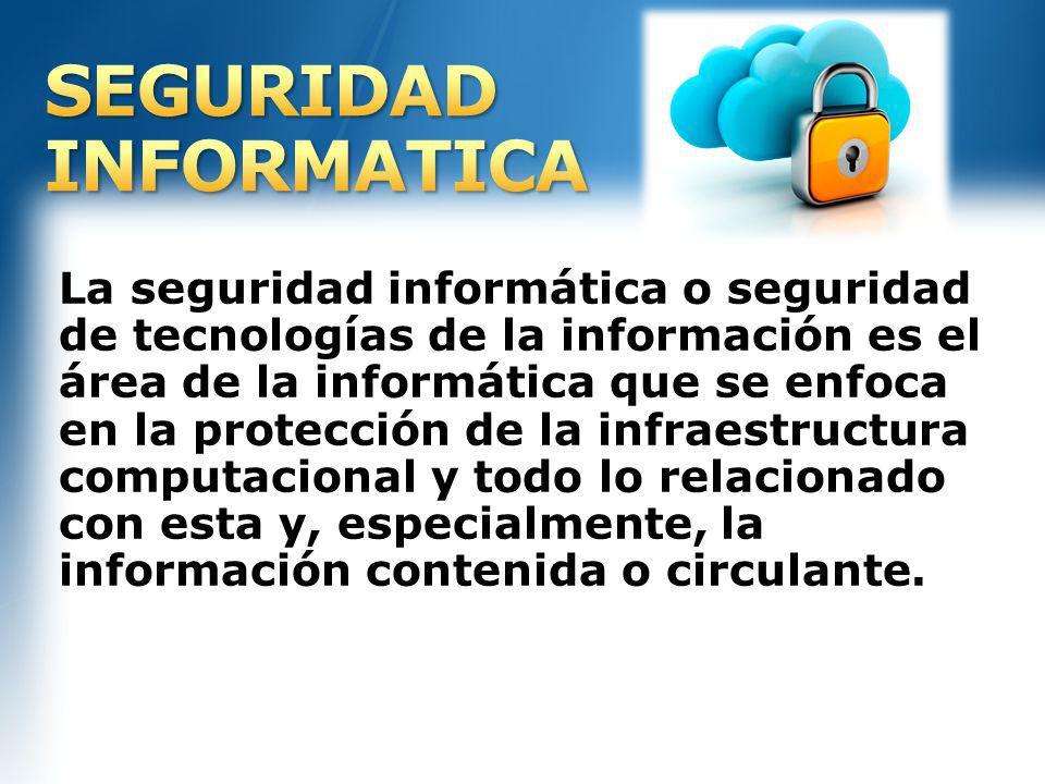 La seguridad informática o seguridad de tecnologías de la información es el área de la informática que se enfoca en la protección de la infraestructur