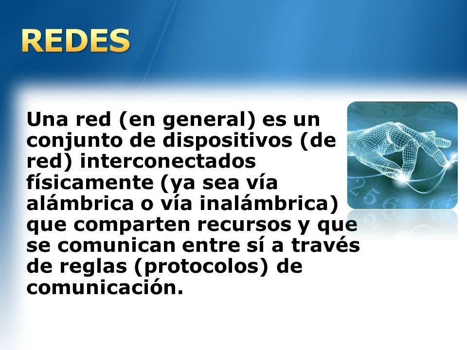 Una red (en general) es un conjunto de dispositivos (de red) interconectados físicamente (ya sea vía alámbrica o vía inalámbrica) que comparten recurs