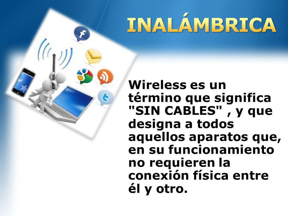 Wireless es un término que significa