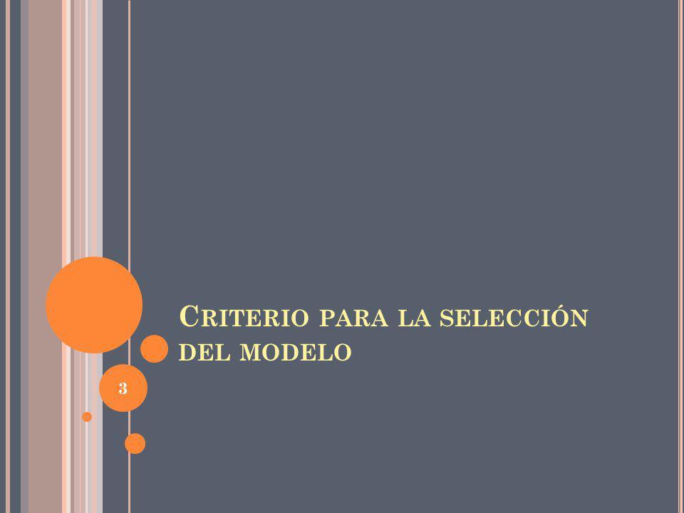 C RITERIO PARA LA SELECCIÓN DEL MODELO 3