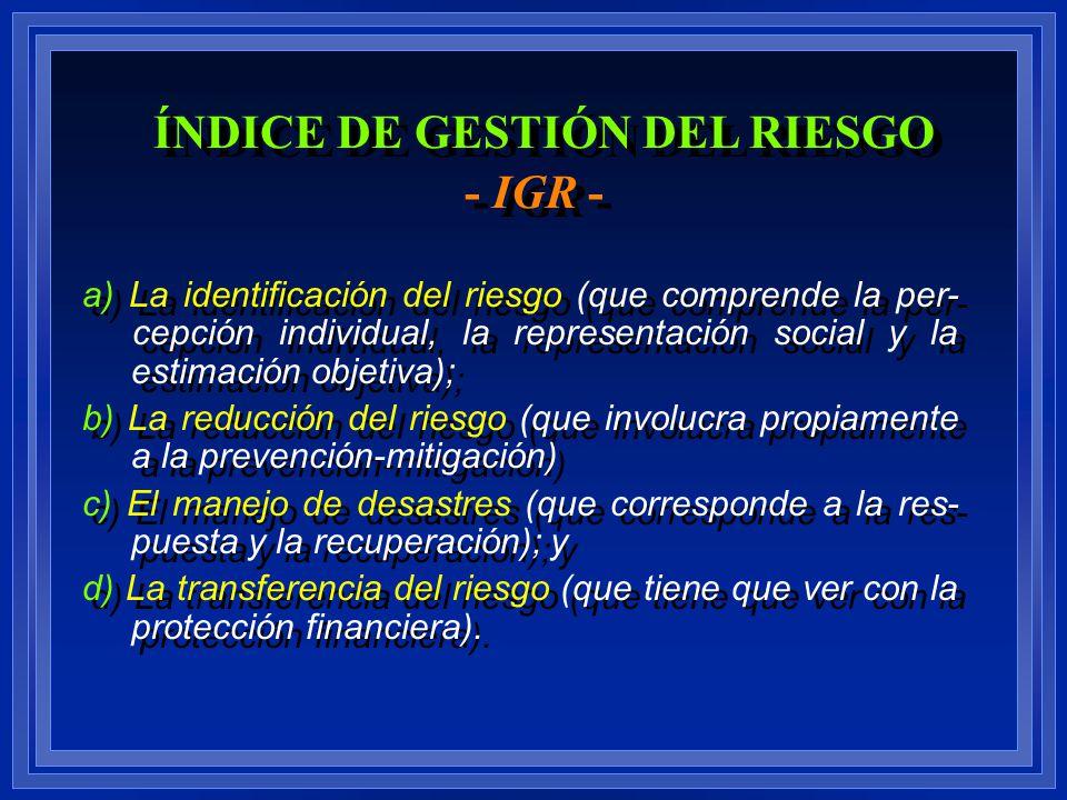 a) La identificación del riesgo (que comprende la per- cepción individual, la representación social y la estimación objetiva); b) La reducción del rie