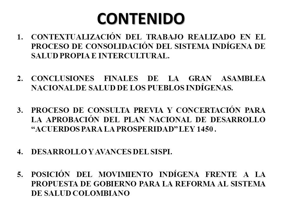 CONTENIDO 1.CONTEXTUALIZACIÓN DEL TRABAJO REALIZADO EN EL PROCESO DE CONSOLIDACIÓN DEL SISTEMA INDÍGENA DE SALUD PROPIA E INTERCULTURAL. 2.CONCLUSIONE
