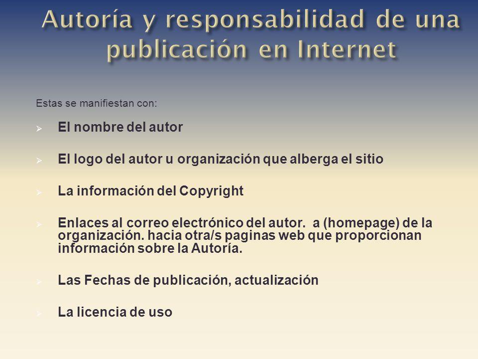 Estas se manifiestan con: El nombre del autor El logo del autor u organización que alberga el sitio La información del Copyright Enlaces al correo electrónico del autor.