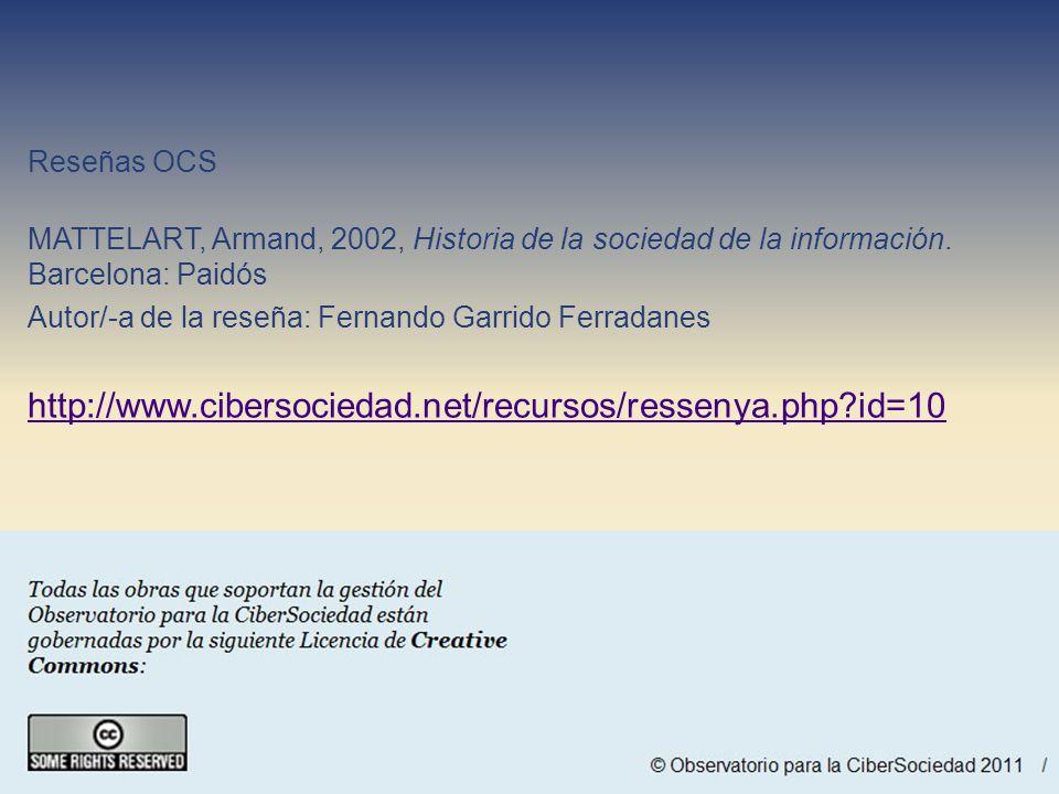 Reseñas OCS MATTELART, Armand, 2002, Historia de la sociedad de la información. Barcelona: Paidós Autor/-a de la reseña: Fernando Garrido Ferradanes h