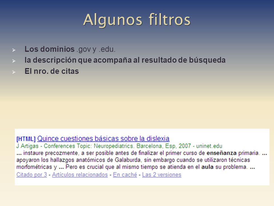 Los dominios.gov y.edu. la descripción que acompaña al resultado de búsqueda El nro. de citas Algunos filtros