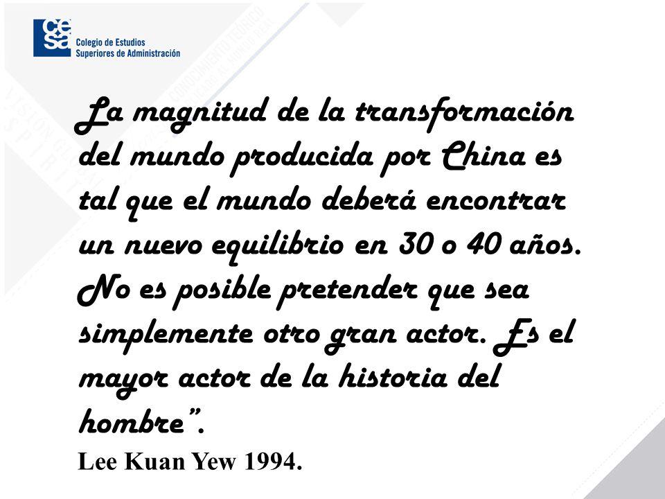 La magnitud de la transformación del mundo producida por China es tal que el mundo deberá encontrar un nuevo equilibrio en 30 o 40 años. No es posible