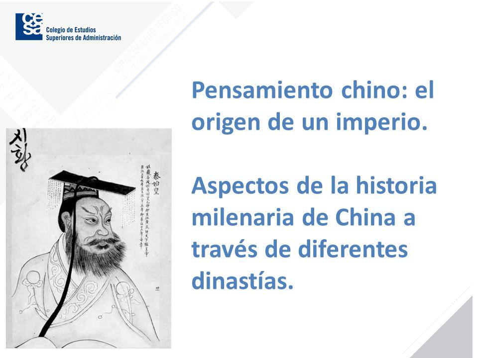 Pensamiento chino: el origen de un imperio. Aspectos de la historia milenaria de China a través de diferentes dinastías.