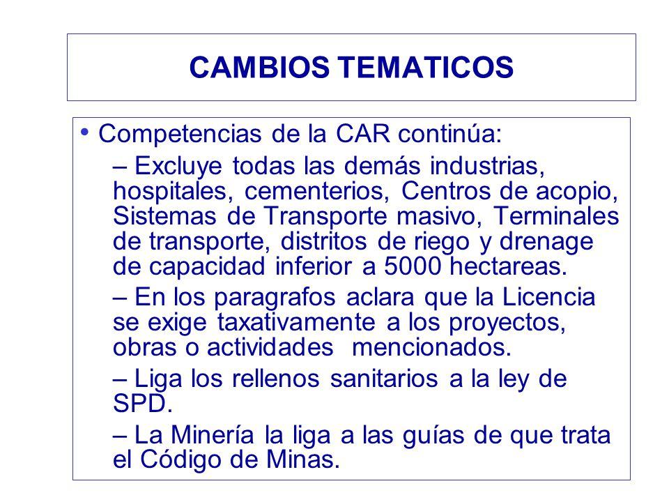 CAMBIOS TEMATICOS Competencias de la CAR continúa: – Excluye todas las demás industrias, hospitales, cementerios, Centros de acopio, Sistemas de Trans