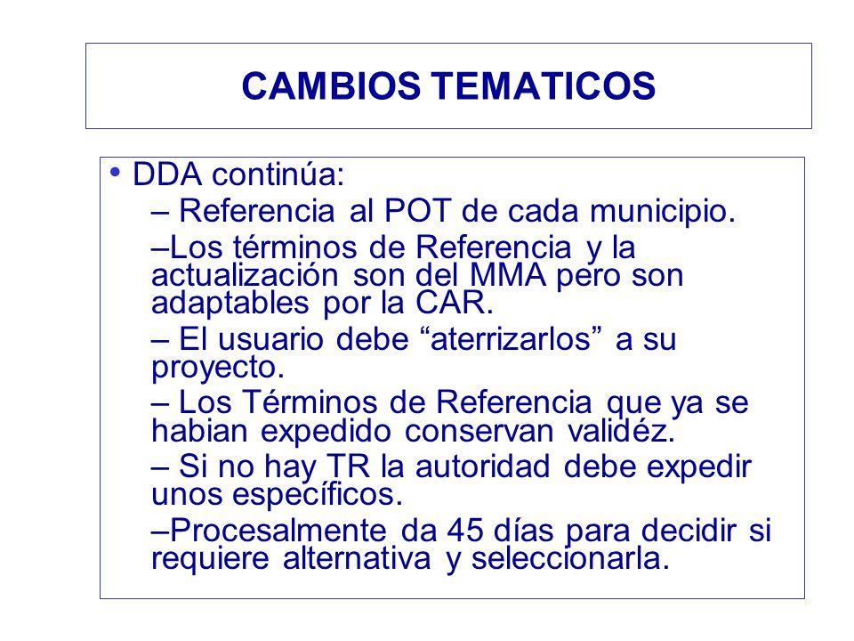 CAMBIOS TEMATICOS DDA continúa: – Referencia al POT de cada municipio. –Los términos de Referencia y la actualización son del MMA pero son adaptables