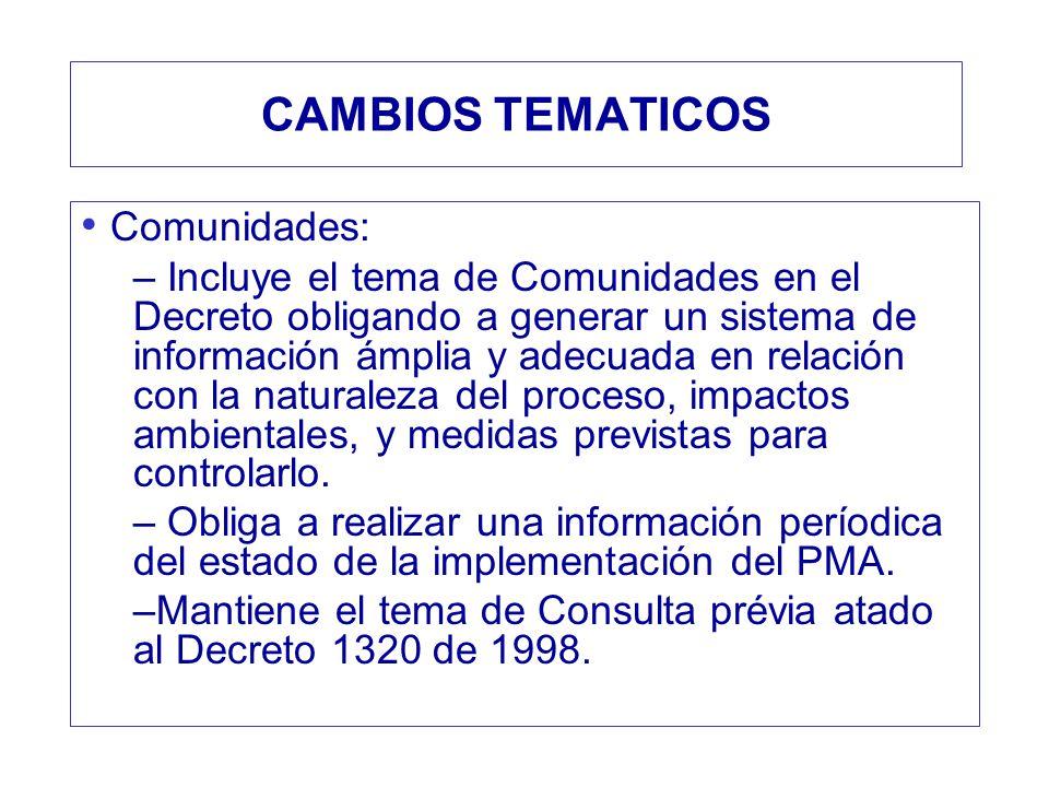 CAMBIOS TEMATICOS Comunidades: – Incluye el tema de Comunidades en el Decreto obligando a generar un sistema de información ámplia y adecuada en relac