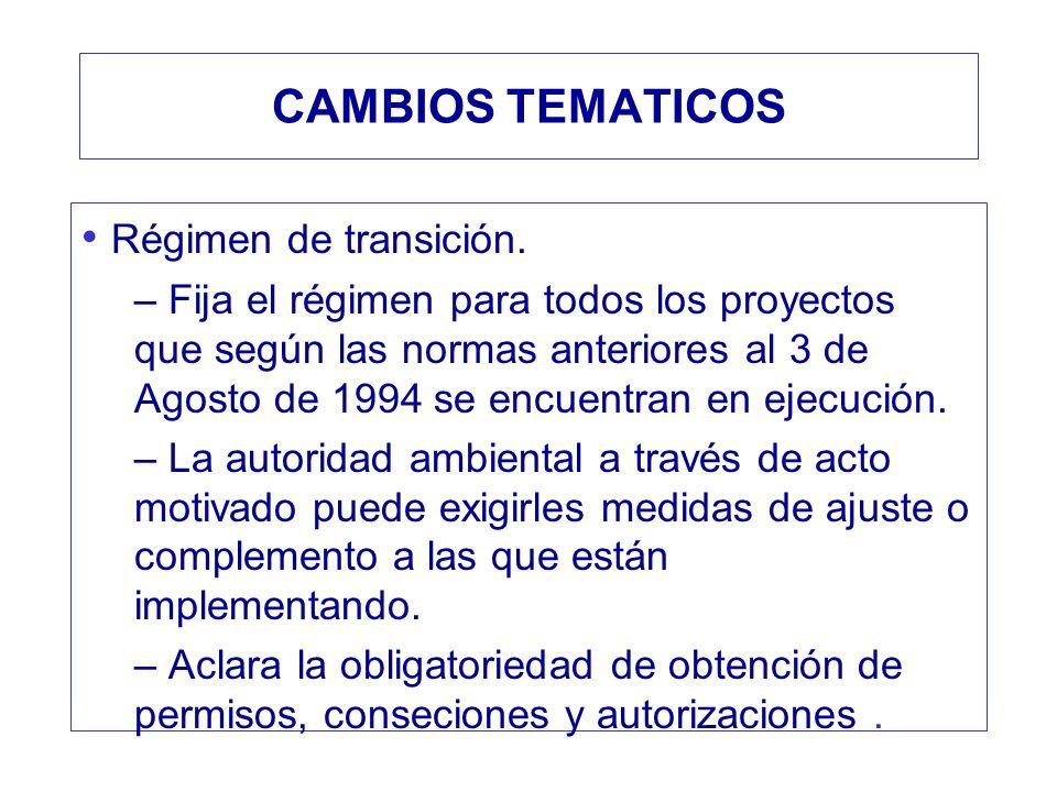 CAMBIOS TEMATICOS Régimen de transición. – Fija el régimen para todos los proyectos que según las normas anteriores al 3 de Agosto de 1994 se encuentr