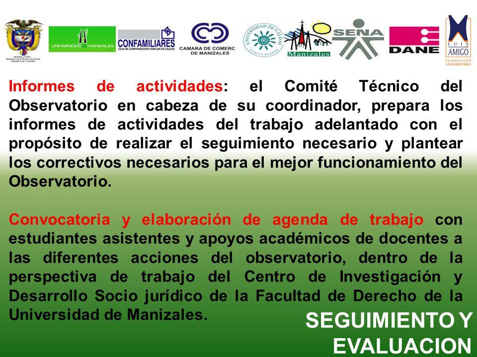 Informes de actividades: el Comité Técnico del Observatorio en cabeza de su coordinador, prepara los informes de actividades del trabajo adelantado co