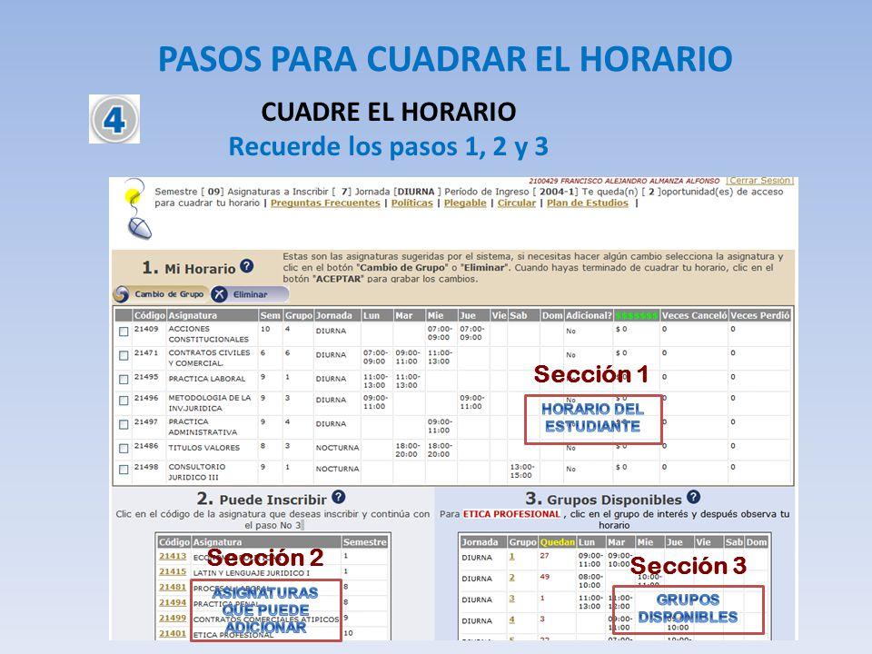 PASOS PARA CUADRAR EL HORARIO CUADRE EL HORARIO Recuerde los pasos 1, 2 y 3 Sección 1 Sección 2 Sección 3
