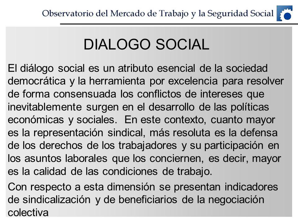 DIALOGO SOCIAL El diálogo social es un atributo esencial de la sociedad democrática y la herramienta por excelencia para resolver de forma consensuada